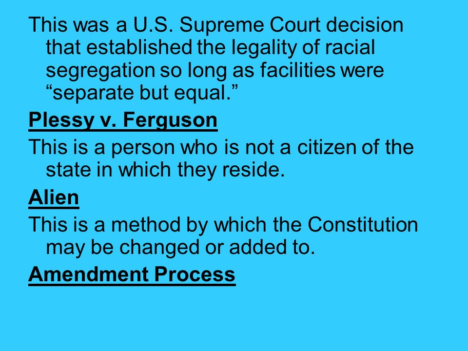 This was a U.S. Supreme Court decision that established the legality of racial segregation so long as facilities were separate but equal.