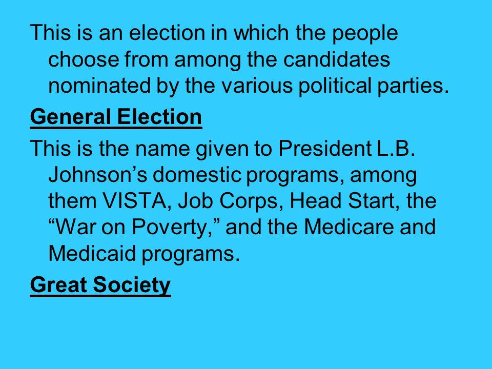 This is an election in which the people choose from among the candidates nominated by the various political parties.