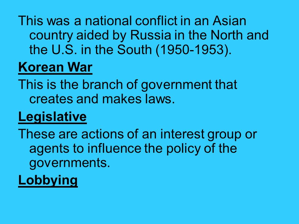 This was a national conflict in an Asian country aided by Russia in the North and the U.S. in the South (1950-1953).