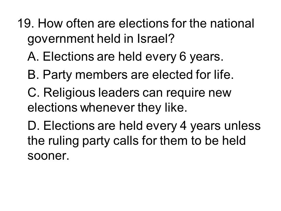 19. How often are elections for the national government held in Israel