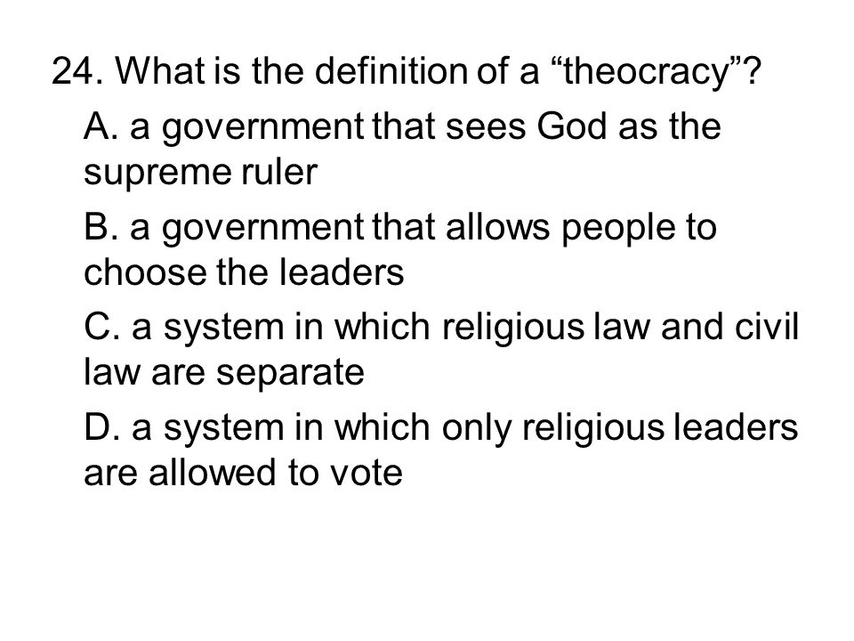 24. What is the definition of a theocracy