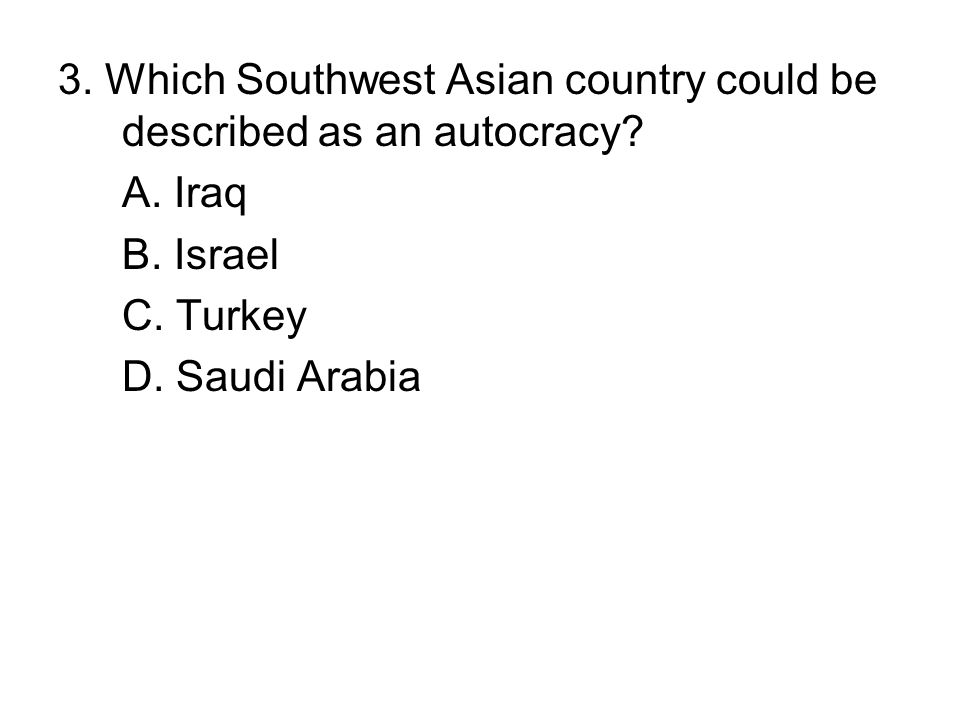 3. Which Southwest Asian country could be described as an autocracy