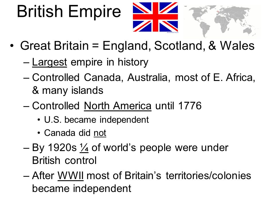 British Empire Great Britain = England, Scotland, & Wales