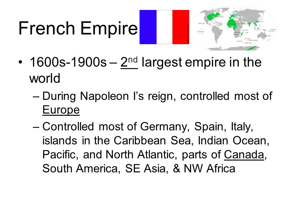 French Empire 1600s-1900s – 2nd largest empire in the world