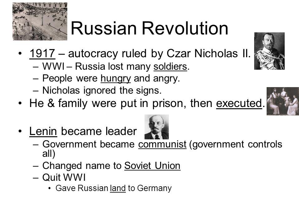 Russian Revolution 1917 – autocracy ruled by Czar Nicholas II.