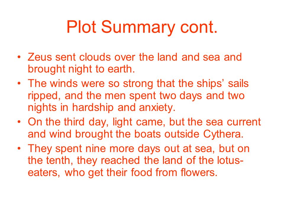 Plot Summary cont. Zeus sent clouds over the land and sea and brought night to earth.