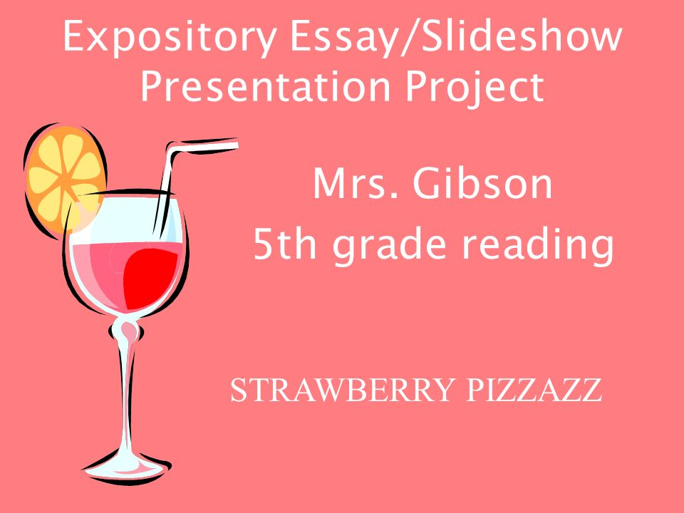 Expository Essay/Slideshow Presentation Project