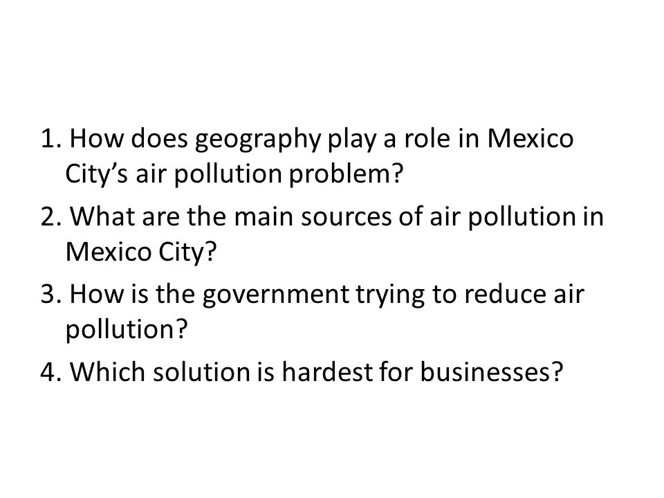 1. How does geography play a role in Mexico City's air pollution problem.