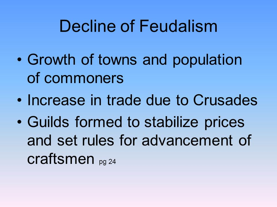Decline of Feudalism Growth of towns and population of commoners