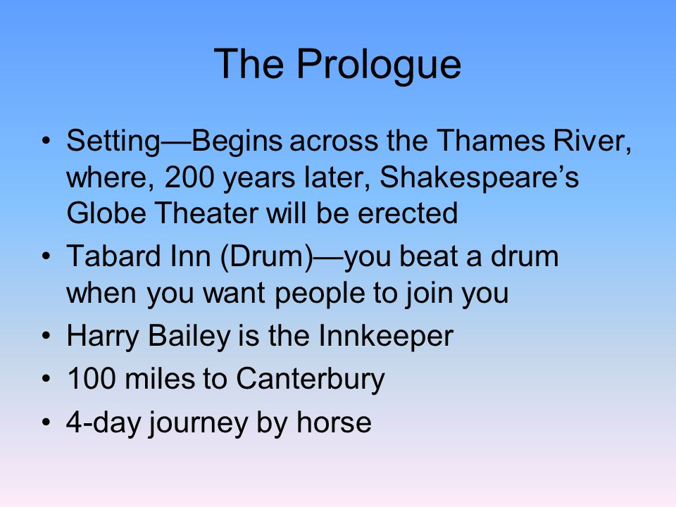The Prologue Setting—Begins across the Thames River, where, 200 years later, Shakespeare's Globe Theater will be erected.