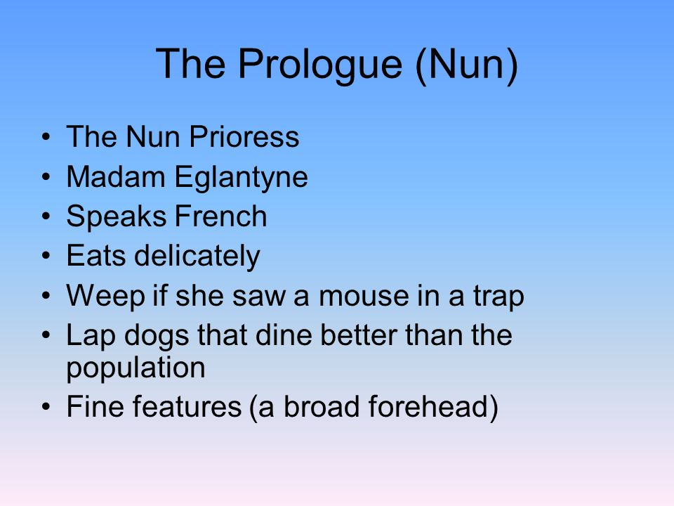 The Prologue (Nun) The Nun Prioress Madam Eglantyne Speaks French