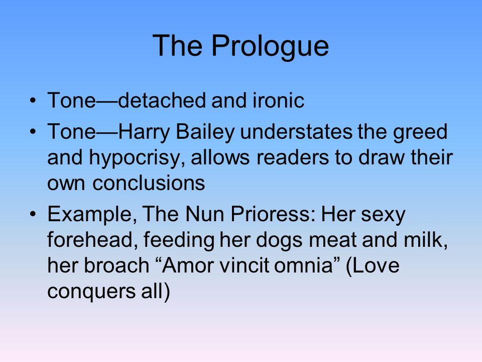 The Prologue Tone—detached and ironic