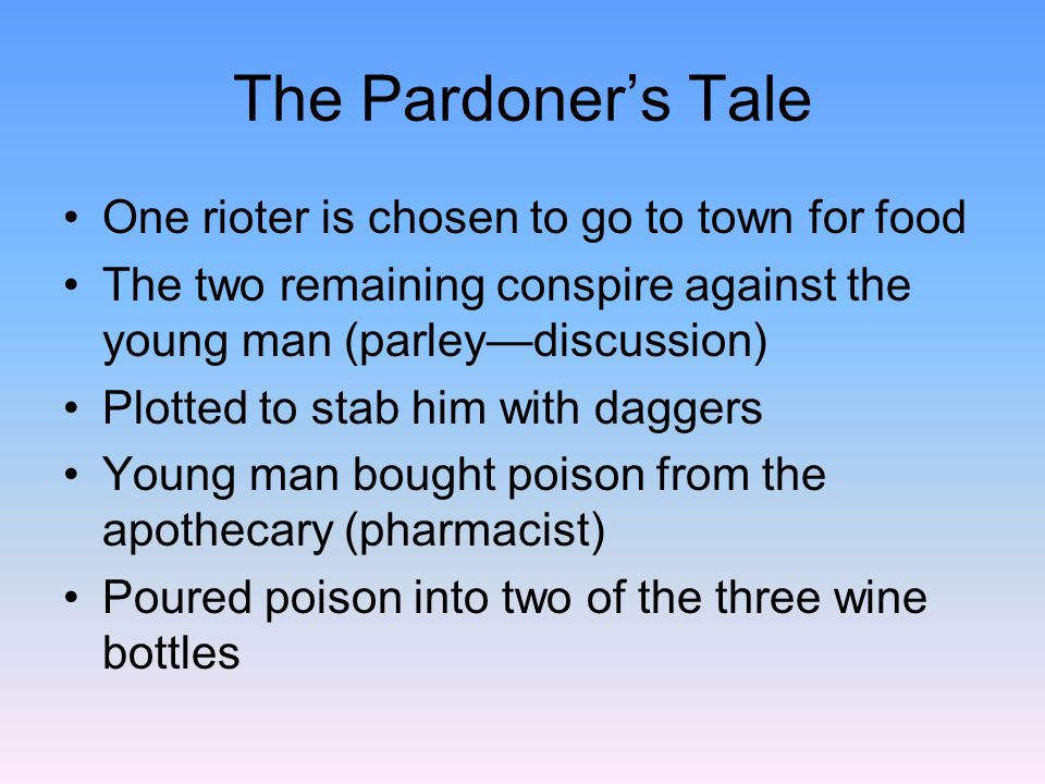 The Pardoner's Tale One rioter is chosen to go to town for food