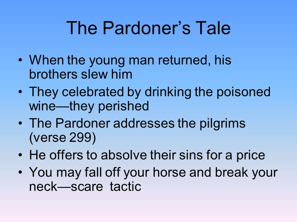 The Pardoner's Tale When the young man returned, his brothers slew him