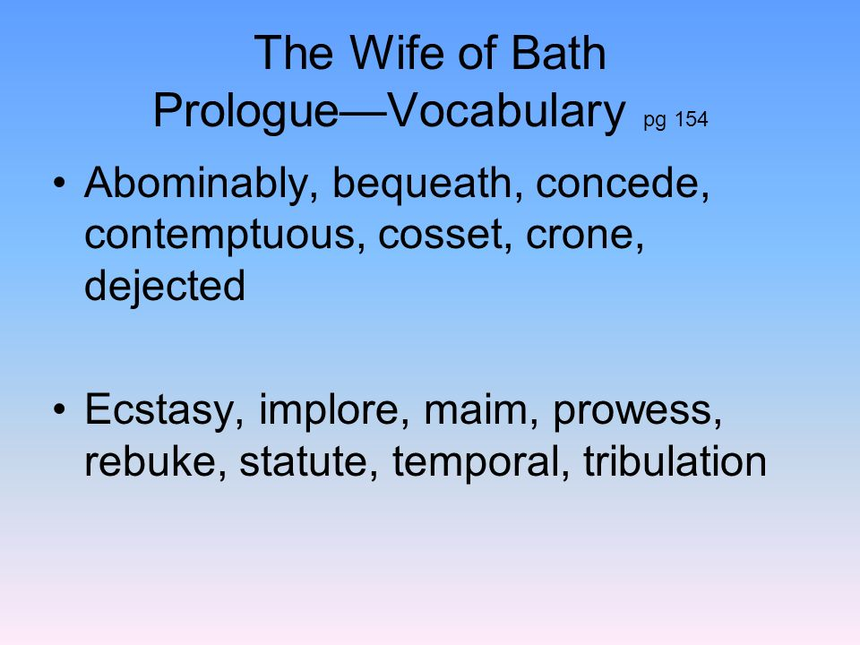 The Wife of Bath Prologue—Vocabulary pg 154