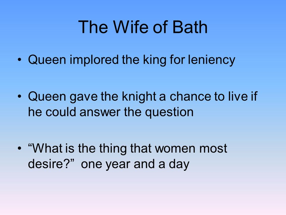 The Wife of Bath Queen implored the king for leniency
