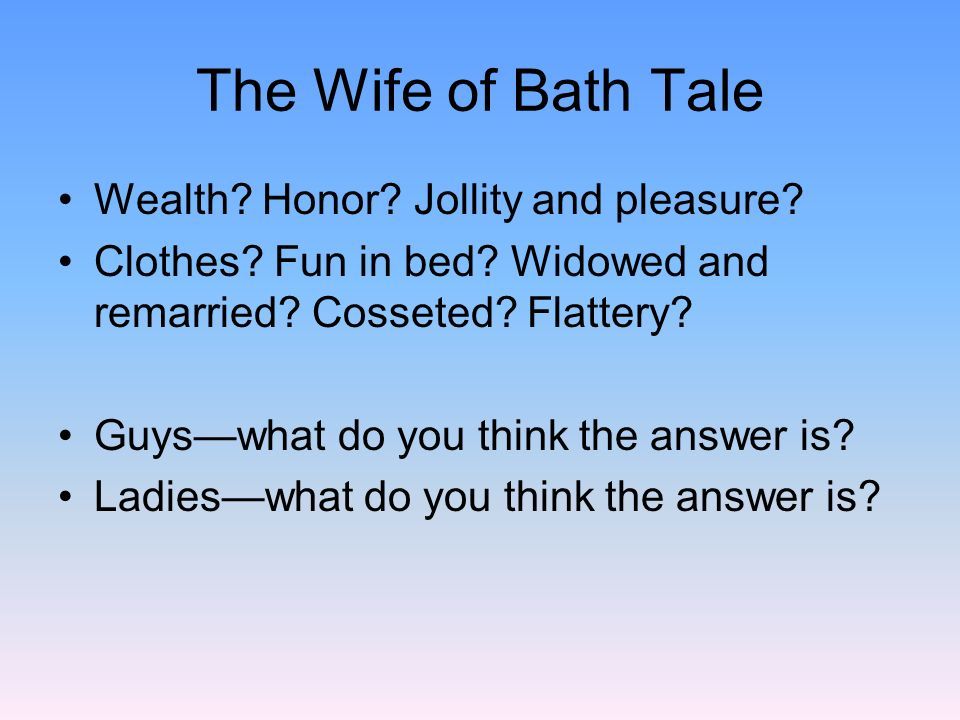 The Wife of Bath Tale Wealth Honor Jollity and pleasure