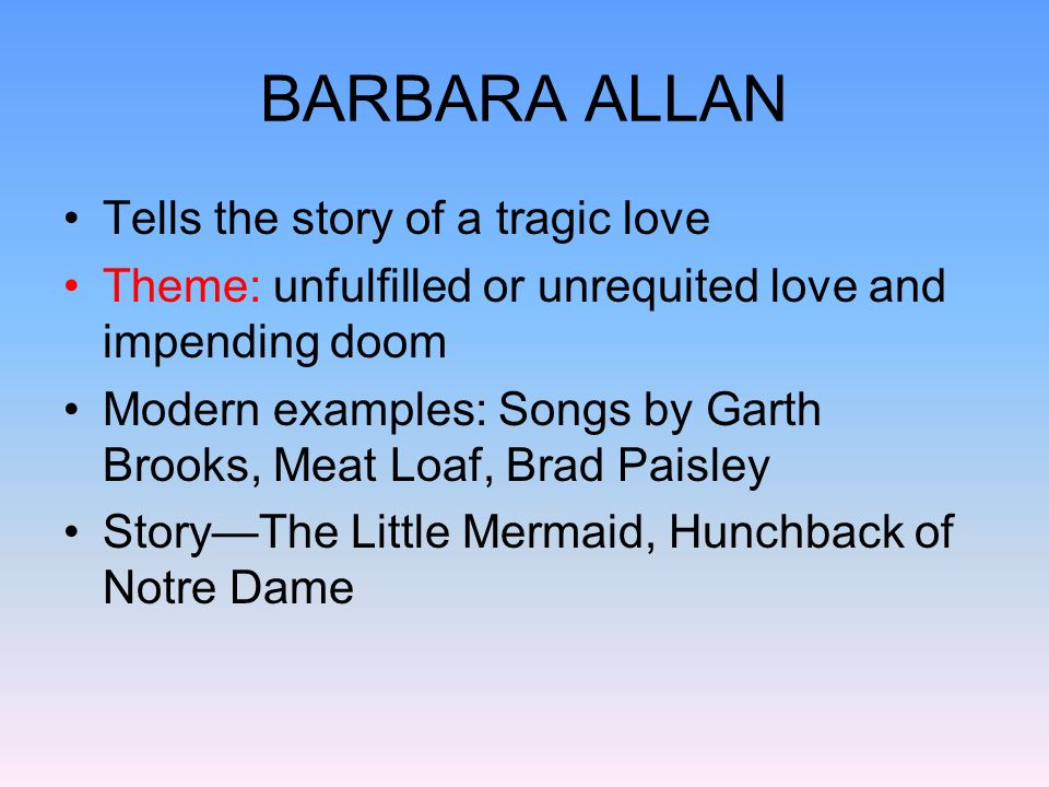 BARBARA ALLAN Tells the story of a tragic love