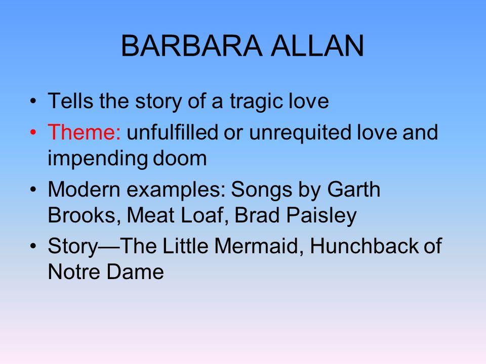 BARBARA ALLAN Tells the story of a tragic love