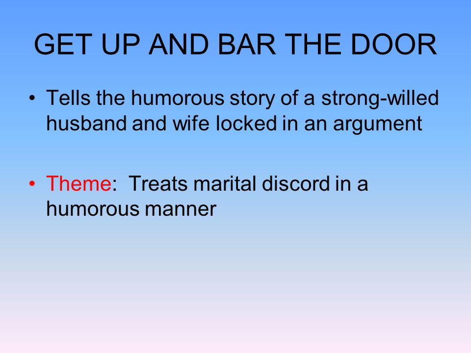 GET UP AND BAR THE DOOR Tells the humorous story of a strong-willed husband and wife locked in an argument.