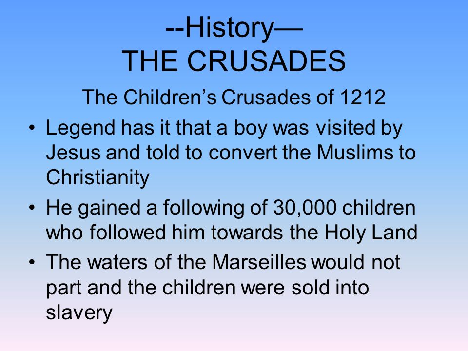 --History— THE CRUSADES