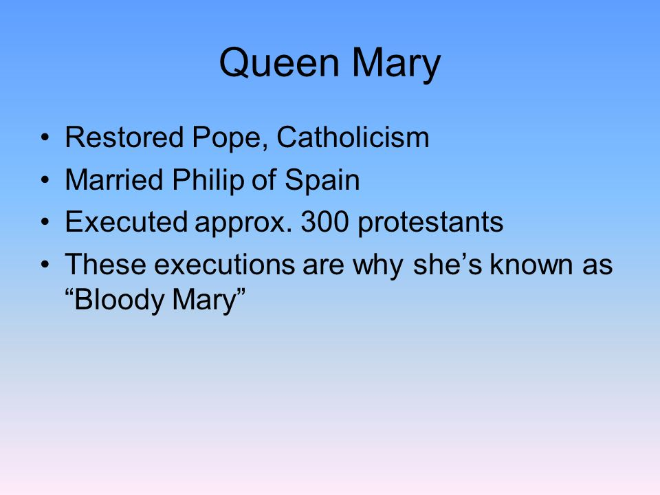 Queen Mary Restored Pope, Catholicism Married Philip of Spain