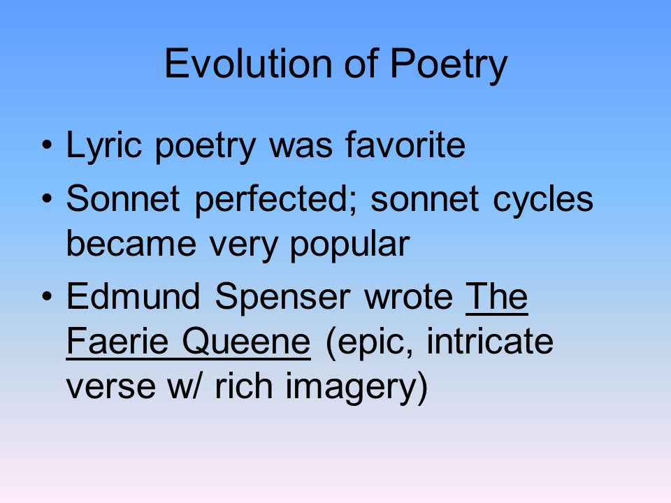 Evolution of Poetry Lyric poetry was favorite