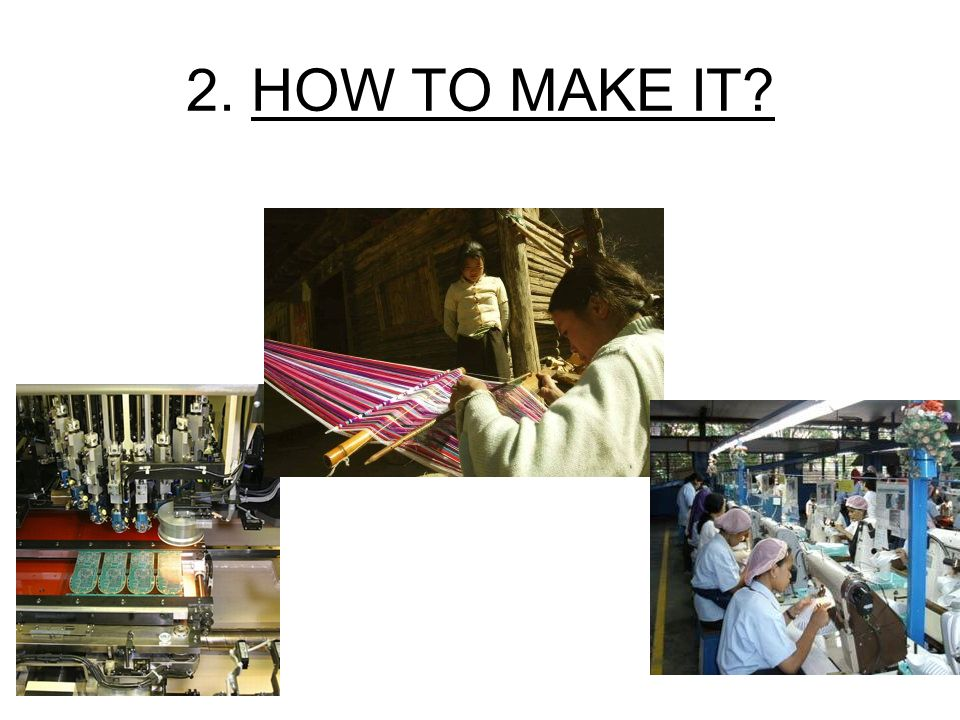 2. HOW TO MAKE IT