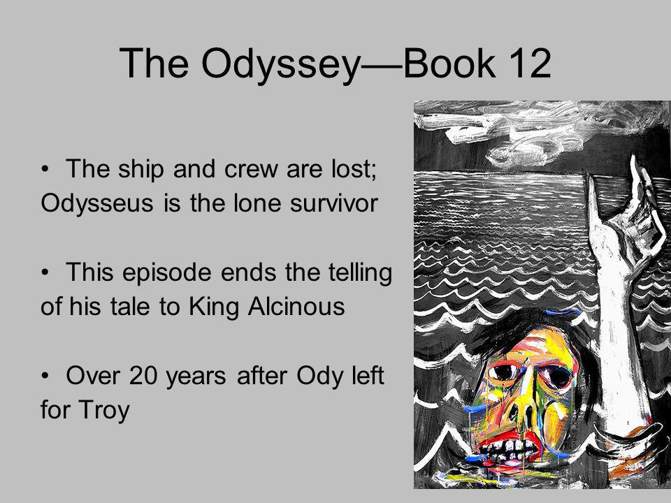 The Odyssey—Book 12 The ship and crew are lost;