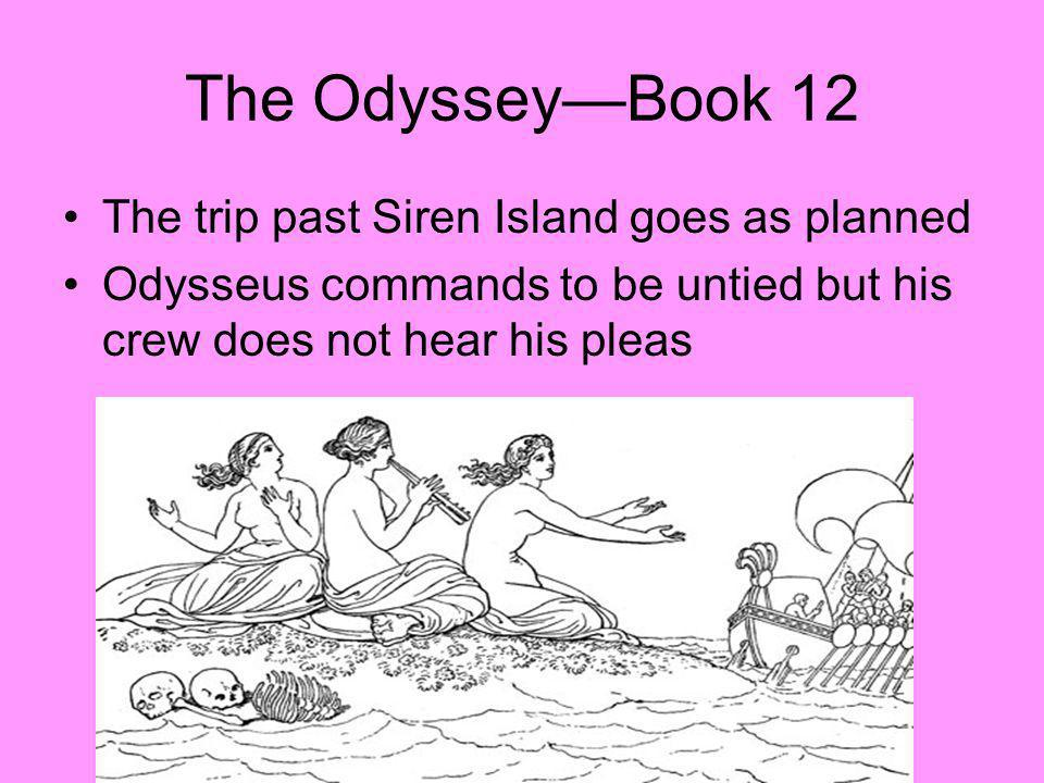 The Odyssey—Book 12 The trip past Siren Island goes as planned