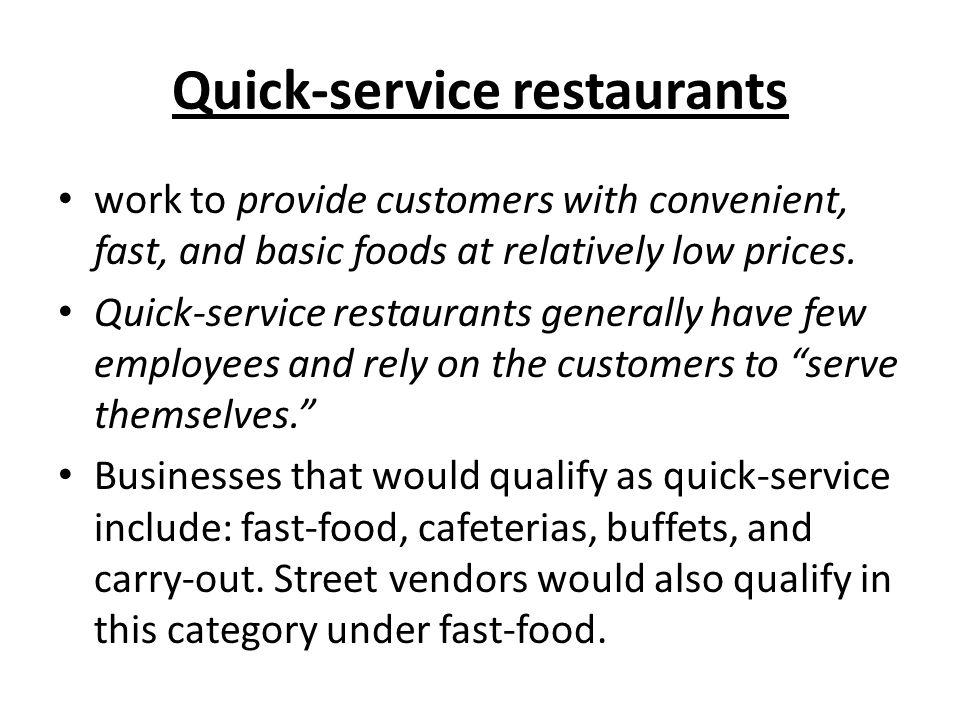 Quick-service restaurants