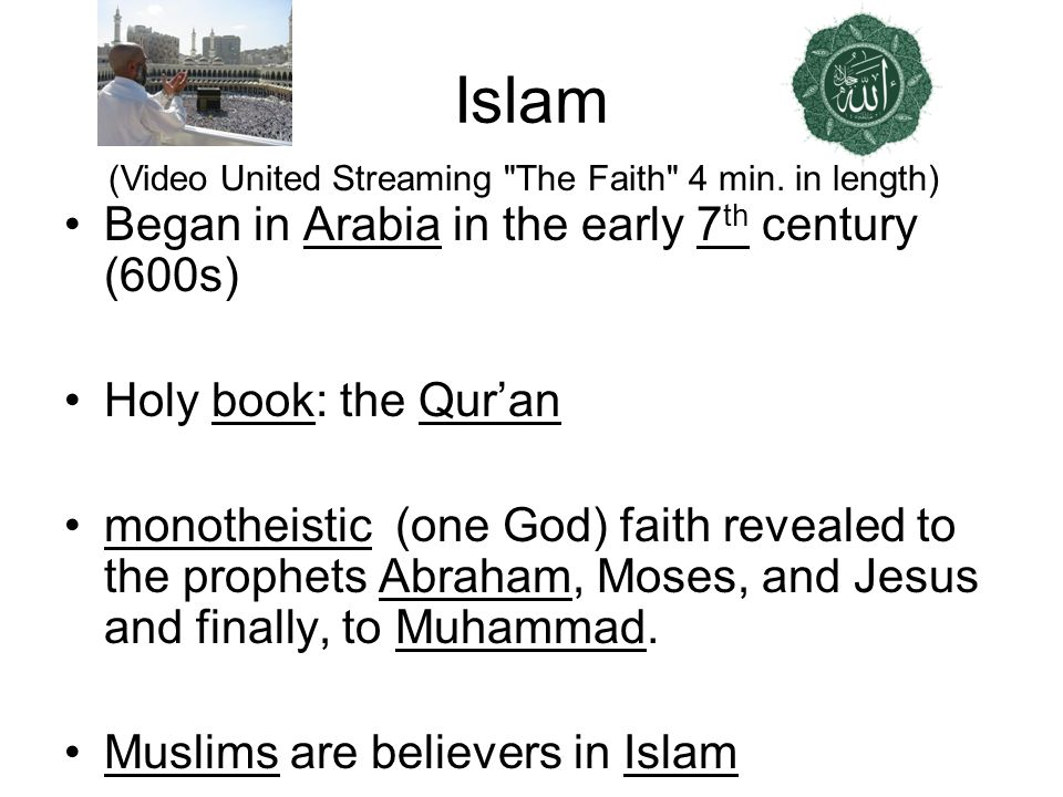 Islam Began in Arabia in the early 7th century (600s)