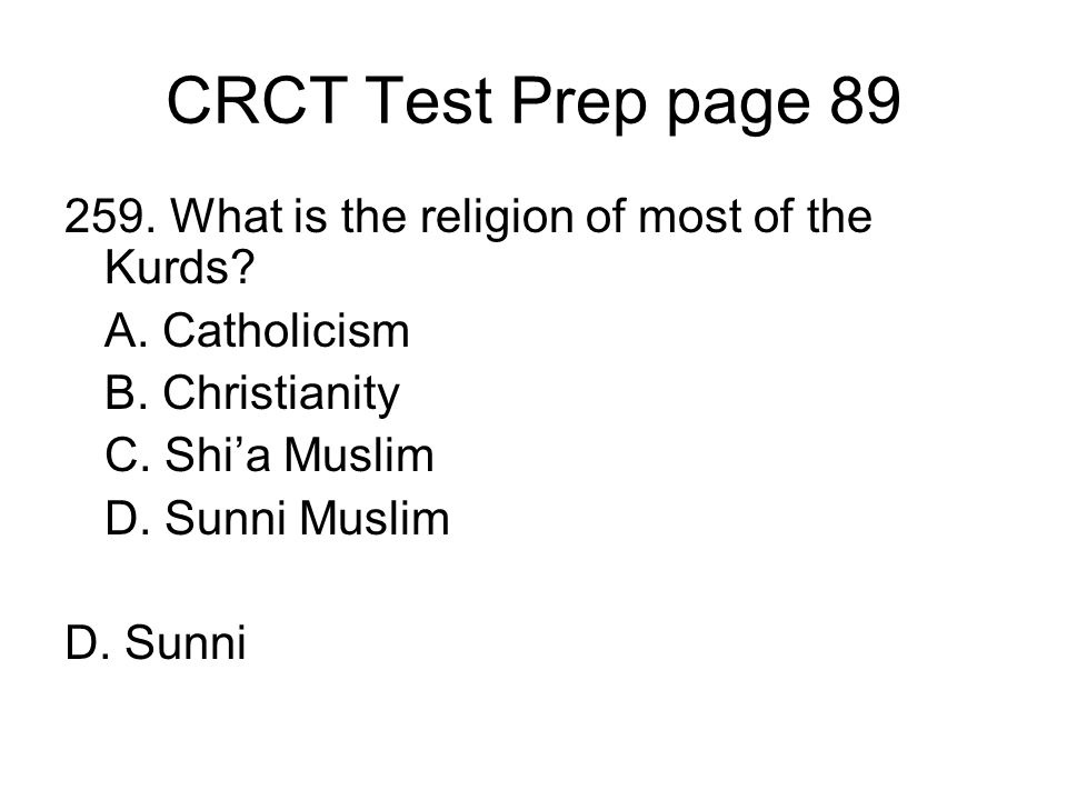 CRCT Test Prep page 89 259. What is the religion of most of the Kurds