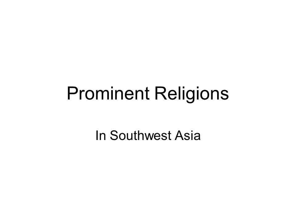 Prominent Religions In Southwest Asia