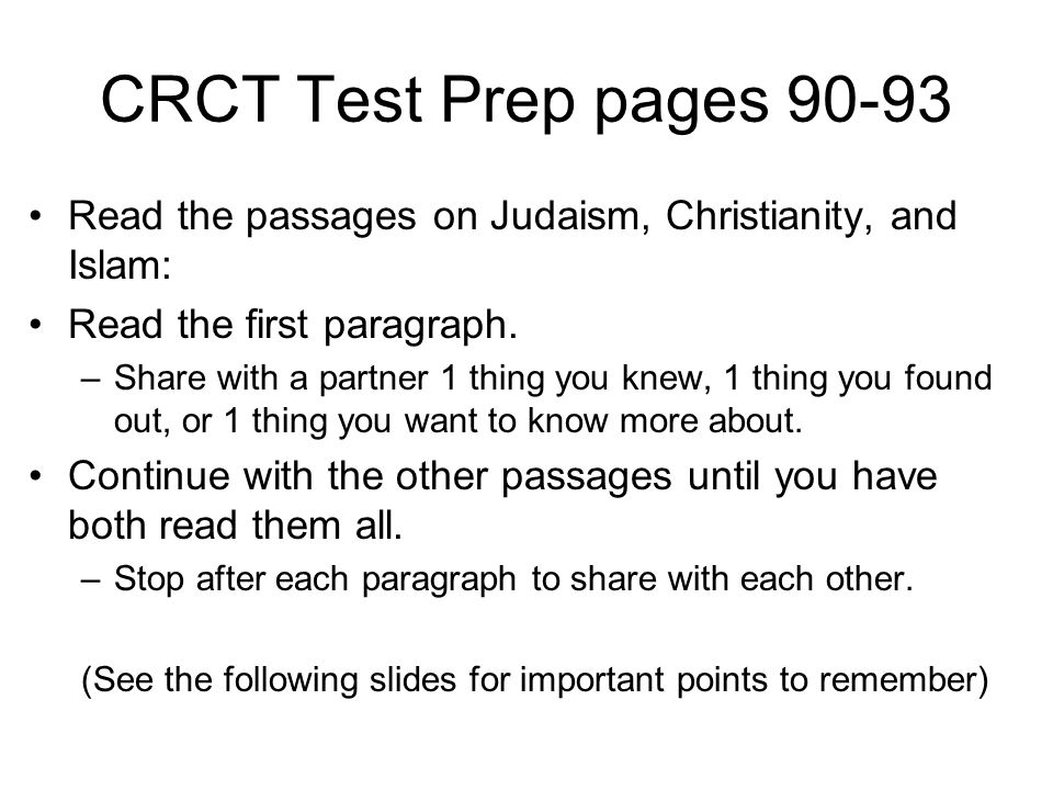 CRCT Test Prep pages 90-93 Read the passages on Judaism, Christianity, and Islam: Read the first paragraph.
