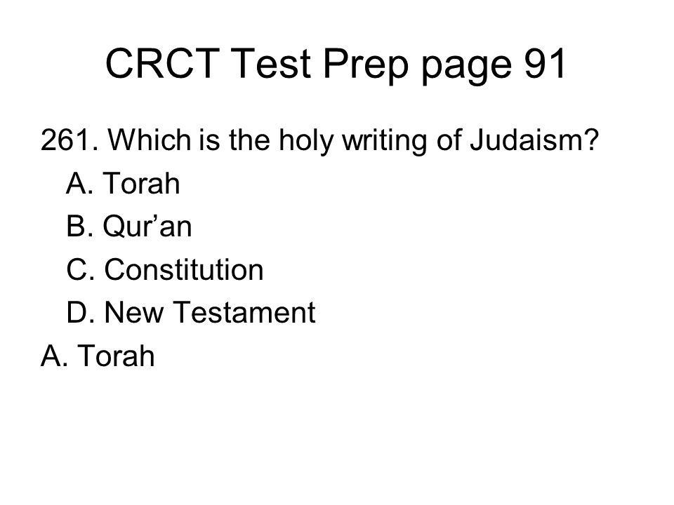 CRCT Test Prep page 91 261. Which is the holy writing of Judaism