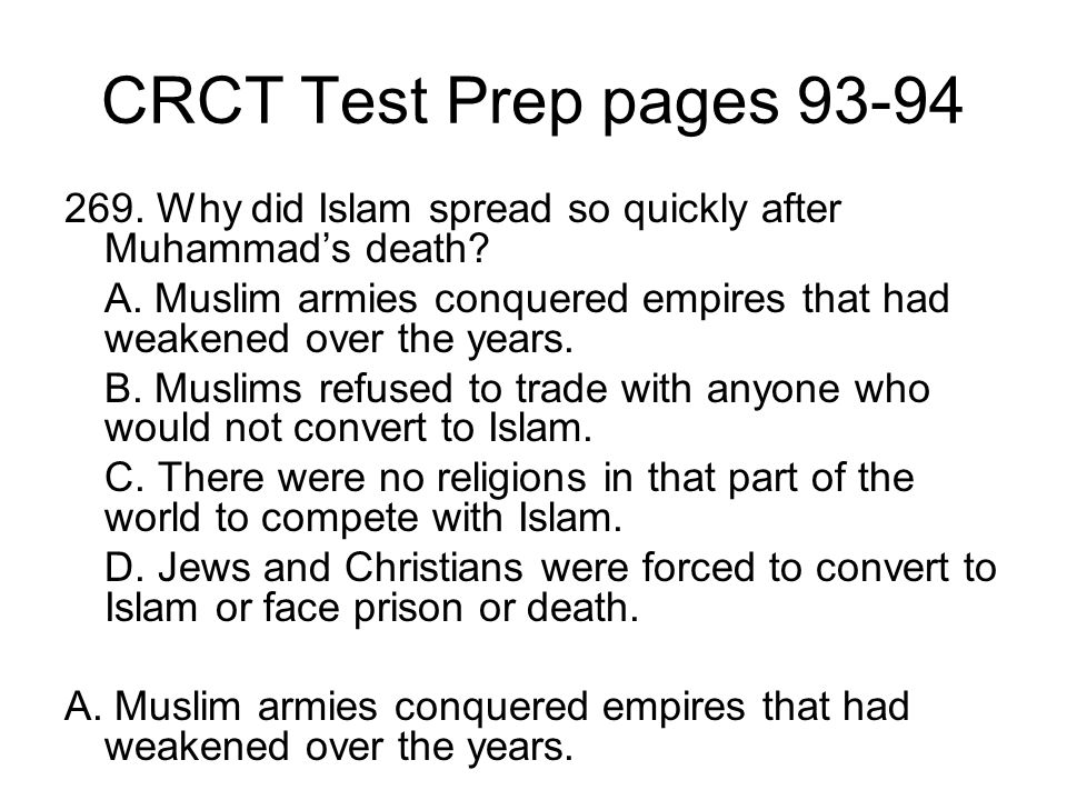 CRCT Test Prep pages 93-94 269. Why did Islam spread so quickly after Muhammad's death