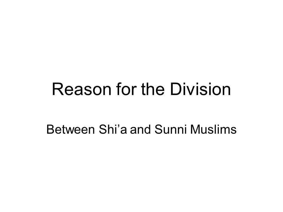 Reason for the Division