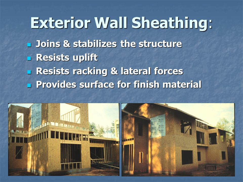 Light wood frame construction ppt video online download for Exterior sheathing options