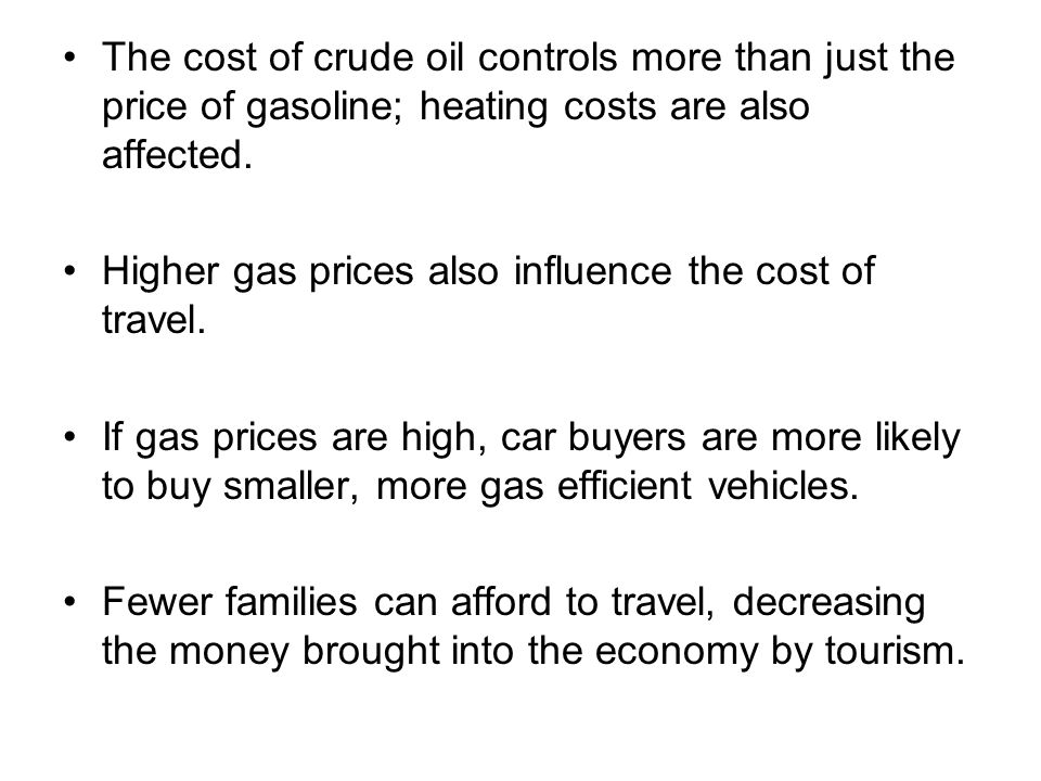 The cost of crude oil controls more than just the price of gasoline; heating costs are also affected.