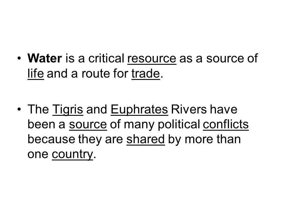 Water is a critical resource as a source of life and a route for trade.