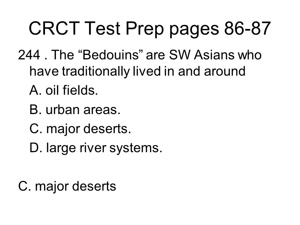 CRCT Test Prep pages 86-87 244 . The Bedouins are SW Asians who have traditionally lived in and around.