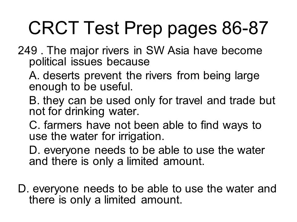CRCT Test Prep pages 86-87 249 . The major rivers in SW Asia have become political issues because.