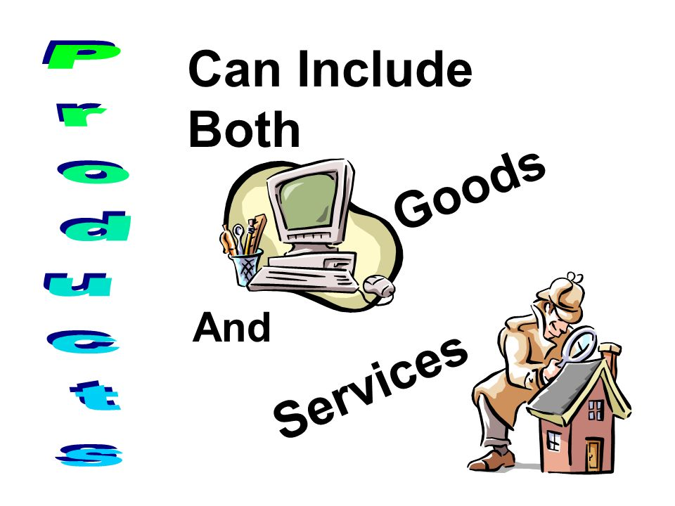 Can Include Both Goods Products And Services