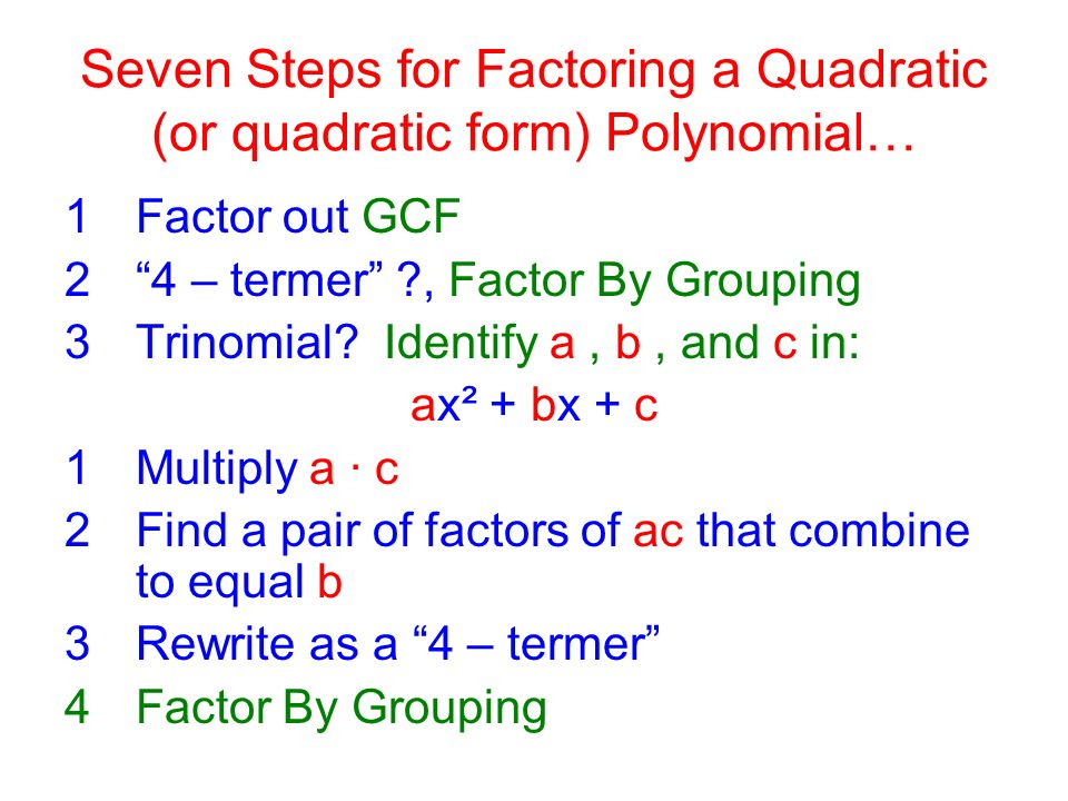 Seven Steps for Factoring a Quadratic (or quadratic form) Polynomial…