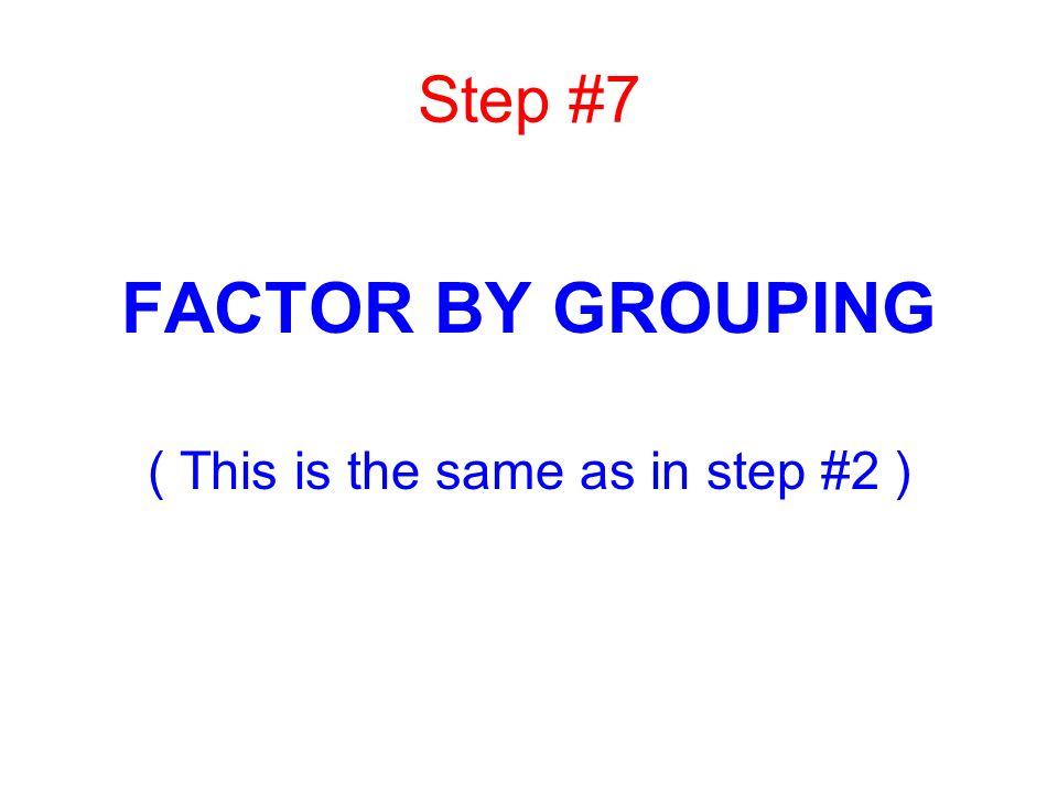 ( This is the same as in step #2 )