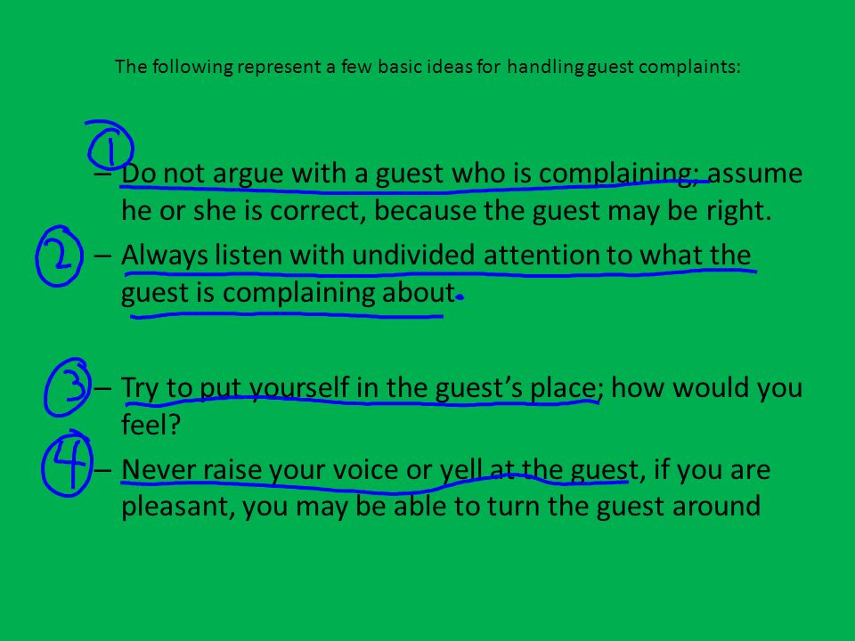 Try to put yourself in the guest's place; how would you feel
