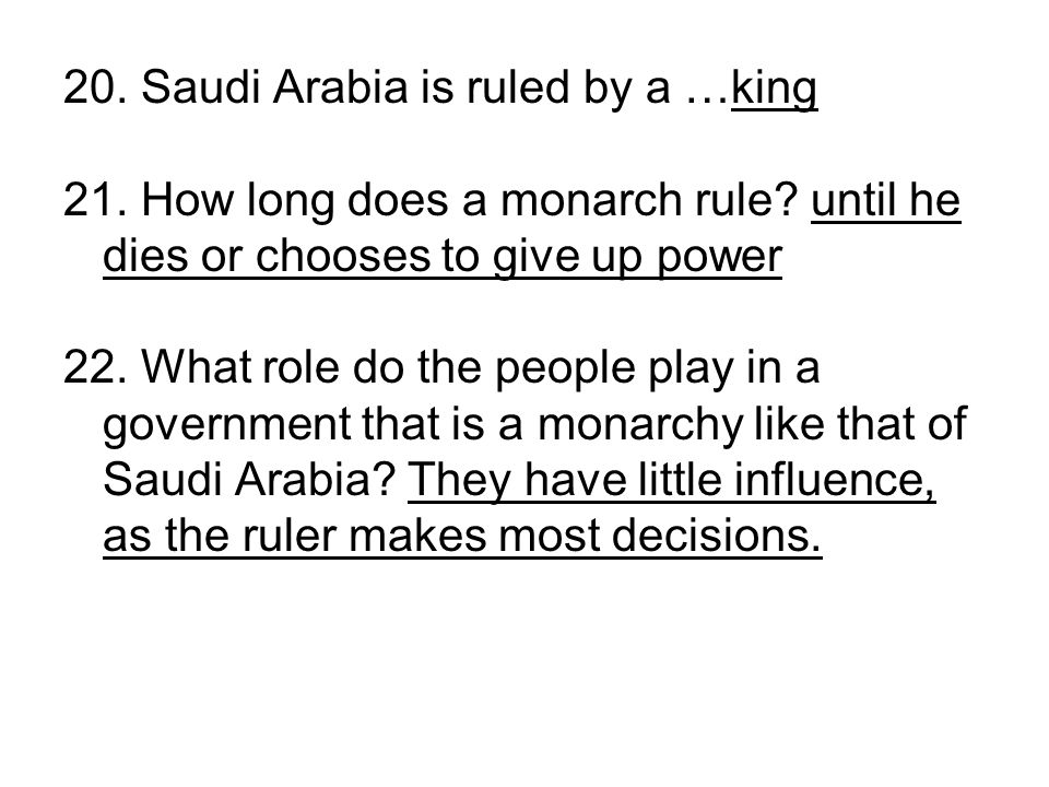 20. Saudi Arabia is ruled by a …king