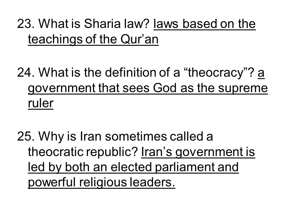 23. What is Sharia law laws based on the teachings of the Qur'an