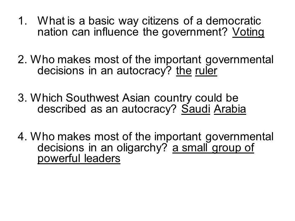 What is a basic way citizens of a democratic nation can influence the government Voting